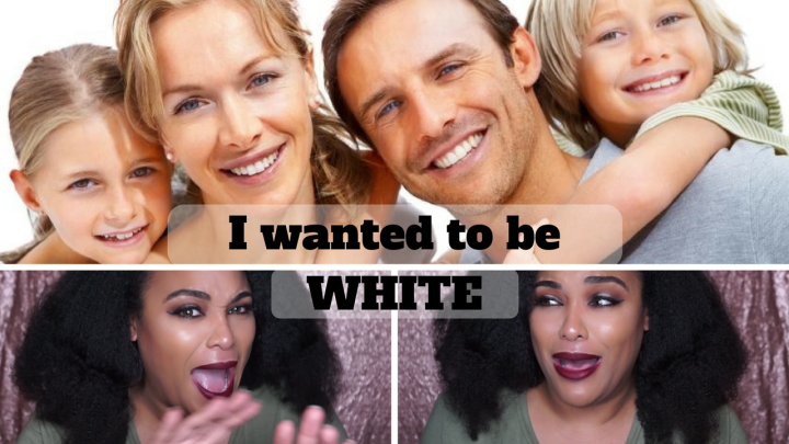 I wanted to be WHITE… as in Caucasian!